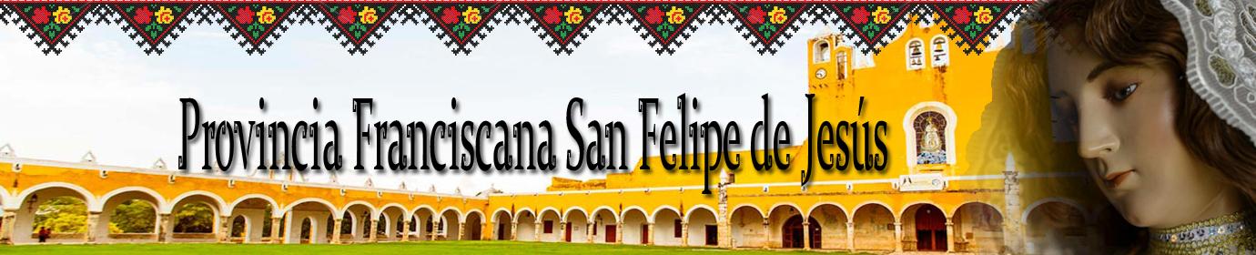 Provincia Franciscana San Felipe de Jesús